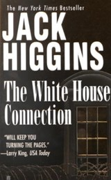 The White House Connection | Jack Higgins |