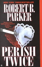 Perish Twice | Robert B. Parker |