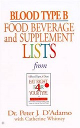 Blood Type B Food, Beverage and Supplement Lists | D'adamo, Peter J.; Whitney, Catherine |