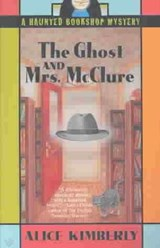 The Ghost and Mrs. McClure | Alice Kimberly |