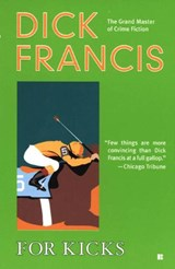 For Kicks | Dick Francis |