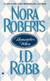 Remember When | Roberts, Nora ; Robb, J. D. |