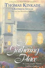 A Gathering Place | Kinkade, Thomas ; Spencer, Katherine |