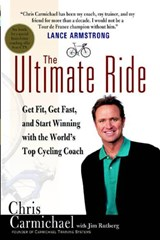 The Ultimate Ride | Chris Carmichael ; Jim Rutberg |