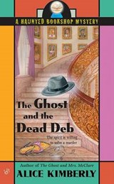 The Ghost And the Dead Deb | Alice Kimberly |