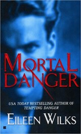 Mortal Danger | Eileen Wilks |