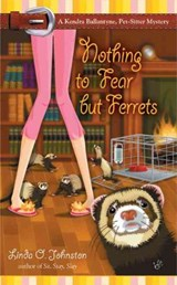 Nothing to Fear But Ferrets | Linda O. Johnston |