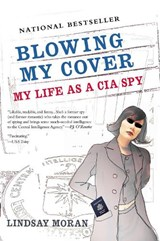 Blowing My Cover | Lindsay Moran |