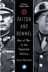 Patton And Rommel | Dennis E. Showalter |