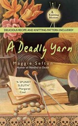 A Deadly Yarn | Maggie Sefton |