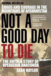 Not a Good Day to Die | Sean Naylor |