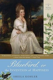 Bluebird, or the Invention of Happiness | Sheila Kohler |