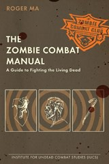 The Zombie Combat Manual | Roger Ma |