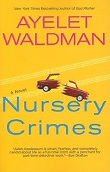 Nursery Crimes | Ayelet Waldman |