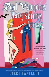Real Vampires Hate Skinny Jeans | Gerry Bartlett |