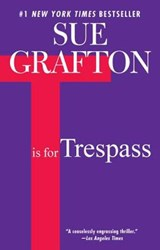 T Is for Trespass | Sue Grafton |