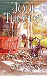 Just Down the Road | Jodi Thomas |