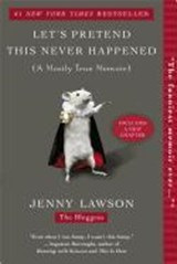 Let's Pretend This Never Happened | Jenny Lawson |