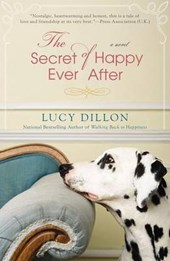 The Secret of Happy Ever After | Lucy Dillon |