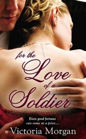 For the Love of a Soldier | Victoria Morgan |