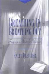 Breathing In, Breathing Out | Ralph Fletcher |