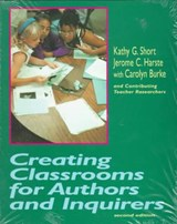 Creating Classrooms for Authors and Inquirers, Second Edition | Carolyn Burke |