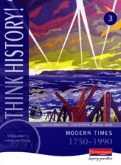 Think History: Modern Times 1750-1990 Core Pupil Book