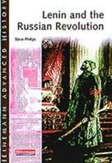 Heinemann Advanced History: Lenin and the Russian Revolution | Steve Phillips |