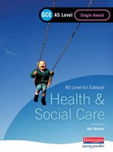 GCE AS Level Health and Social Care Single Award Book (For E | Neil Moonie |