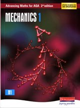 Advancing Maths for AQA: Mechanics 1 2nd Edition (M1) | Ted Graham ; Sam Boardman ; David Pearson ; Roger Williamson |