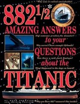882 1/2 Amazing Answers to Your Questions about the Titanic | Hugh Brewster |