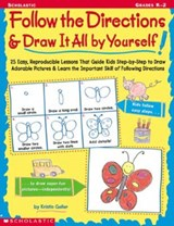 Follow the Directions & Draw It All by Yourself! | Kristen Geller |
