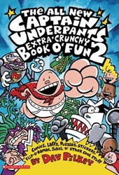 The All New Captain Underpants Extra-crunchy Book O' Fun