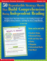 50 Reproducible Strategy Sheets That Build Comprehension During Independent Reading | Anina Robb |