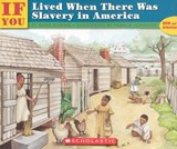 If You Lived When There Was Slavery in America | Anne Kamma |