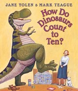 How Do Dinosaurs Count to Ten? | Jane Yolen |