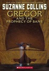Gregor And The Prophecy Of Bane | Suzanne Collins |