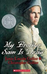 My Brother Sam Is Dead | Collier, James Lincoln ; Collier, Christopher |