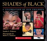 Shades of Black: A Celebration of Our Children | Sandra L. Pinkney ; Myles Pinkney ; Myles C. Pinkney |