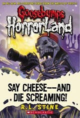 Say Cheese - And Die Screaming! | R. L. Stine |