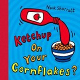 Ketchup on Your Cornflakes? | Nick Sharratt |