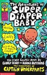 Adventures of Super Diaper Baby | Dav Pilkey |