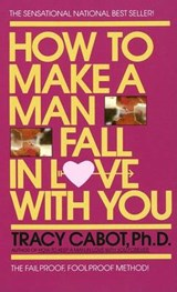 How to Make a Man Fall in Love With You | Tracy Cabot |