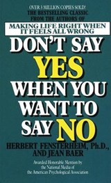 Don't Say Yes When You Want to Say No | Herbert Fensterheim |