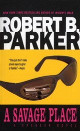 A Savage Place | Robert B. Parker |