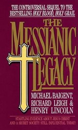 The Messianic Legacy | Michael Baigent |