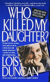 Who Killed My Daughter? | Lois Duncan |