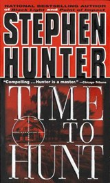 Time to Hunt | Stephen Hunter |