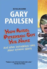How Angel Peterson Got His Name | Gary Paulsen |