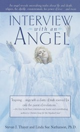 Interview with an Angel | Thayer, Stevan J. ; Nathanson, Linda Sue, Ph.D. |